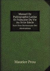 Manuel De Pal?ographie Latine Et Fran?aise Du Vie Au Xviie Si?cle