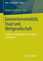 Gouvernementalit  t  Staat und Weltgesellschaft PDF