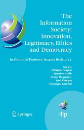 """The Information Society: Innovation, Legitimacy, Ethics and Democracy In Honor of Professor Jacques Berleur s.j.: Proceedings of the Conference """"Information Society: Governance, Ethics and Social Consequences"""", University of Namur, Belgium, 22-23 May 2006"""