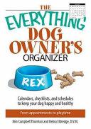 The Everything Dog Owner s Organizer PDF