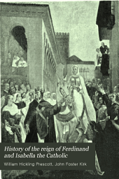 History of the Reign of Ferdinand and Isabella the Catholic: Volume 1