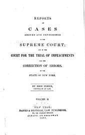 Reports of Cases Argued and Determined in the Supreme Court and in the Court for the Trial of Impeachments and the Correction of Errors of the State of New York: Volume 2