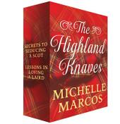 The Highland Knaves: Secrets to Seducing a Scot and Lessons in Loving a Laird