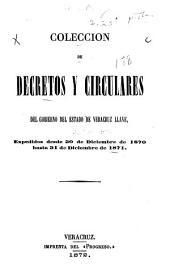 Colección de decretos y circulares del gobierno del estado de Veracruz-Llave: 1867/68-1871