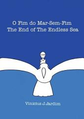 O Fim Do Mar Sem Fim/The End Of Sea Without End