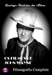 Os Filmes De John Wayne