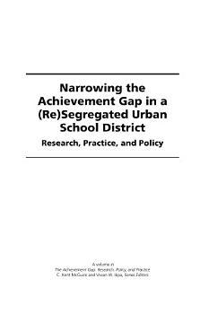 Narrowing the Achievement Gap in a  Re  Segregated Urban School District PDF
