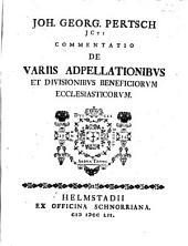 Commentatio de variis adpellationibus et divisionibus beneficiorum ecclesiasticorum