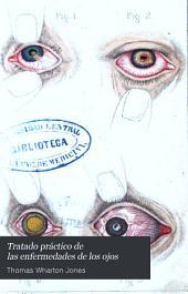 Tratado práctico de las enfermedades de los ojos