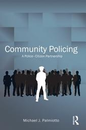 Community Policing: A Police-Citizen Partnership