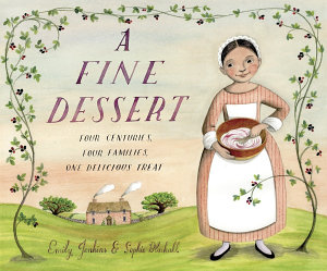 A Fine Dessert  Four Centuries  Four Families  One Delicious Treat Book