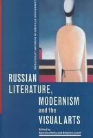 Russian Literature  Modernism and the Visual Arts PDF