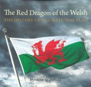 Compact Wales  Red Dragon of the Welsh  The   The History of the National Flag PDF