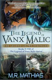 The Legend of Vanx Malic: Collection II: The Legend Grows Stronger