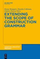 Extending the Scope of Construction Grammar PDF