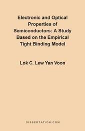 Electronic and Optical Properties of Semiconductors: A Study Based on the Empirical Tight Binding Model
