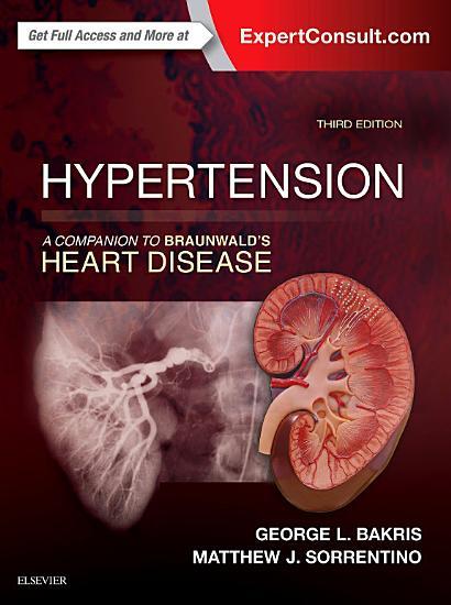 Hypertension  A Companion to Braunwald s Heart Disease E Book PDF