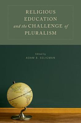 Religious Education and the Challenge of Pluralism PDF