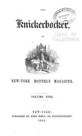 The Knickerbocker; Or, New-York Monthly Magazine: Volume 18