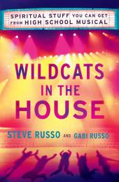 Wildcats in the House: Spiritual Stuff You Can Get from High School Musical