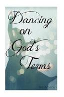 Dancing on God s Terms PDF