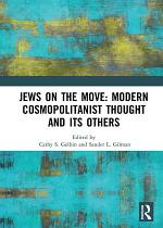 Jews on the Move: Modern Cosmopolitanist Thought and its Others
