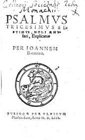 Psalmus Tricesimus Septimus, Noli Aemulari, Explicatus