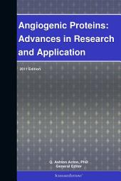 Angiogenic Proteins: Advances in Research and Application: 2011 Edition