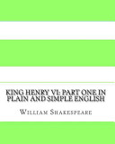 King Henry VI: Part One in Plain and Simple English