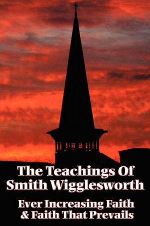 The Teachings of Smith Wigglesworth PDF