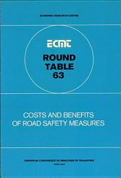 ECMT Round Tables Costs and Benefits of Road Safety Measures Report of the Sixty-Third Round Table on Transport Economics Held in Paris on 17-18 November 1983: Report of the Sixty-Third Round Table on Transport Economics Held in Paris on 17-18 November 1983
