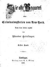 Die alte Brauerei; oder, Criminalmysterien von New York: Band 1
