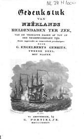 Gedenkstuk van Neêrlands heldendaden ter zee, van de vroegste dagen af, tot op den tegenwoordigen tijd: Volume 1