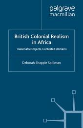 British Colonial Realism in Africa: Inalienable Objects, Contested Domains