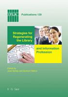 Strategies for Regenerating the Library and Information Professions PDF