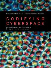 Codifying Cyberspace: Communications Self-Regulation in the Age of Internet Convergence