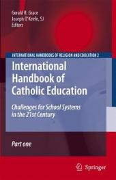 International Handbook of Catholic Education: Challenges for School Systems in the 21st Century