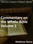 Commentary on the Whole Bible Volume I (Genesis to Deuteronomy)
