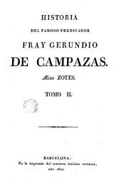 Historia del famoso predicador Fray Gerundio de Campazas alias Zotes, 2: escrita por el licenciado D. Francisco Lobos de Salazar, presbítero quien la dedica al público