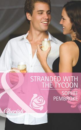 Stranded with the Tycoon  Mills   Boon Cherish  PDF