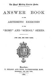 Answer book to the arithmetic exercises in the 'Home' and 'School' series