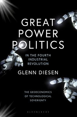 Great Power Politics in the Fourth Industrial Revolution
