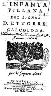 L'infanta villana del signor D. Ettorre Calcolona