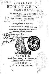 Annalium et historiae francorum: ab anno Christi DCCVIII ab ann. DCCCCXC ... : inserta sunt [et] alia quaedam vetera ad illorum temporum historiam pertinentia