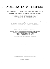 Studies in Nutrition: The data of the physical, physiological, and bacteriological observations, by Ward J. MacNeal, with the assistance of Josephine E. Kerr, William S. Chapin and others. 1912
