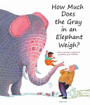 How Much Does the Gray in an Elephant Weigh  PDF