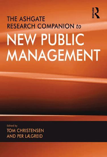 The Ashgate Research Companion to New Public Management PDF