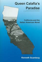 Queen Calafia's Paradise: California and the Italian American Novel