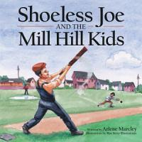 Shoeless Joe and the Mill Hill Kids PDF