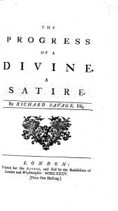 The Progress of a Divine, a Satire [in Verse, on Edmund Gibson, Bishop of London].